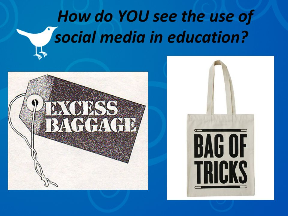 How do YOU see the use of social media in education