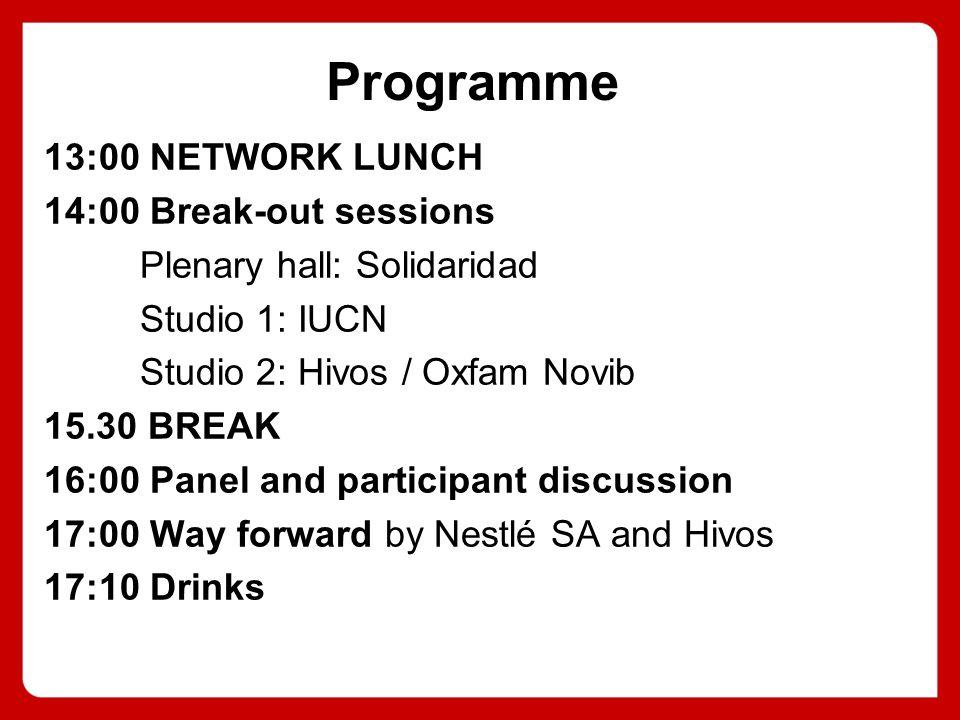 Way forward Ms Linda Butler – Nestlé SA Ms Carol Gribnau - Hivos