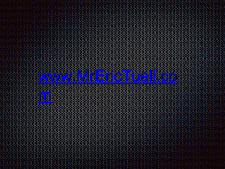 www.MrEricTuell.co m www.MrEricTuell.co m