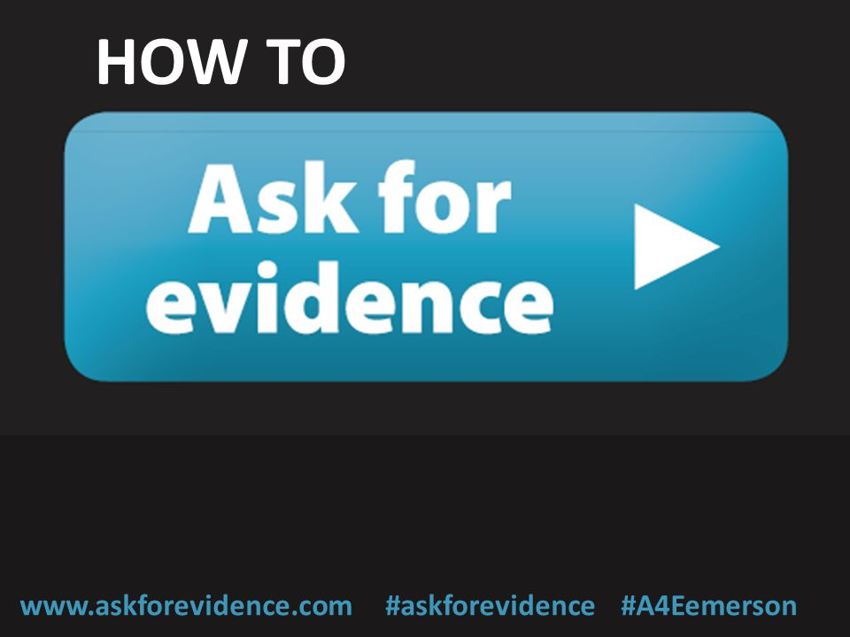HOW TO www.askforevidence.com #askforevidence #A4Eemerson