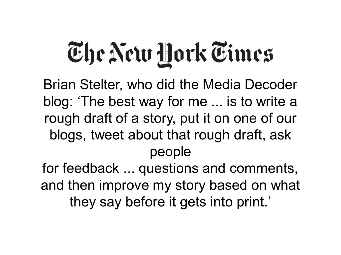 Brian Stelter, who did the Media Decoder blog: 'The best way for me...