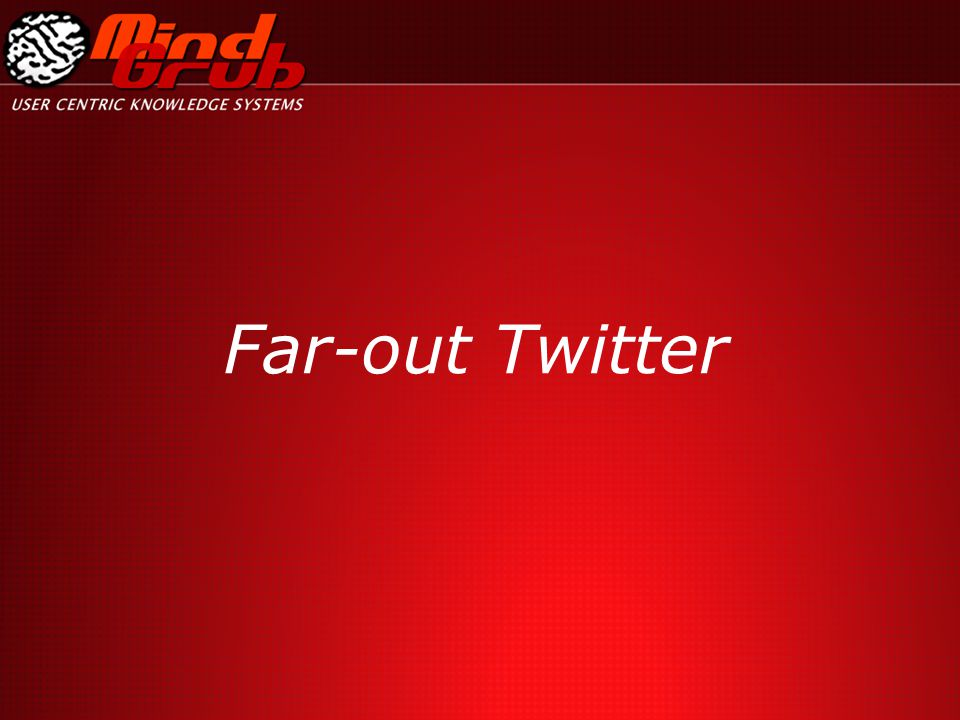 Far-out Twitter