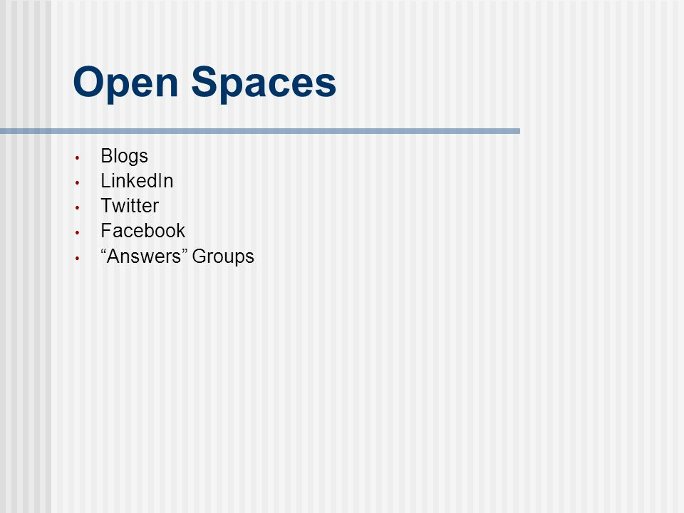 "Open Spaces Blogs LinkedIn Twitter Facebook ""Answers"" Groups"