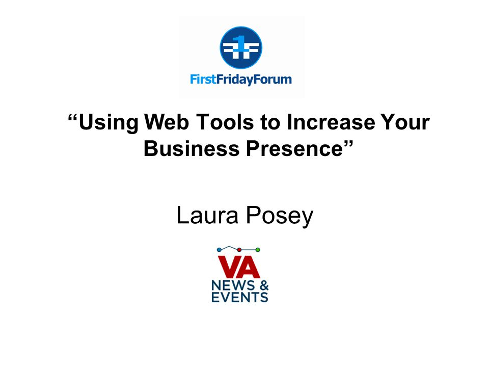 """Using Web Tools to Increase Your Business Presence"" Laura Posey"