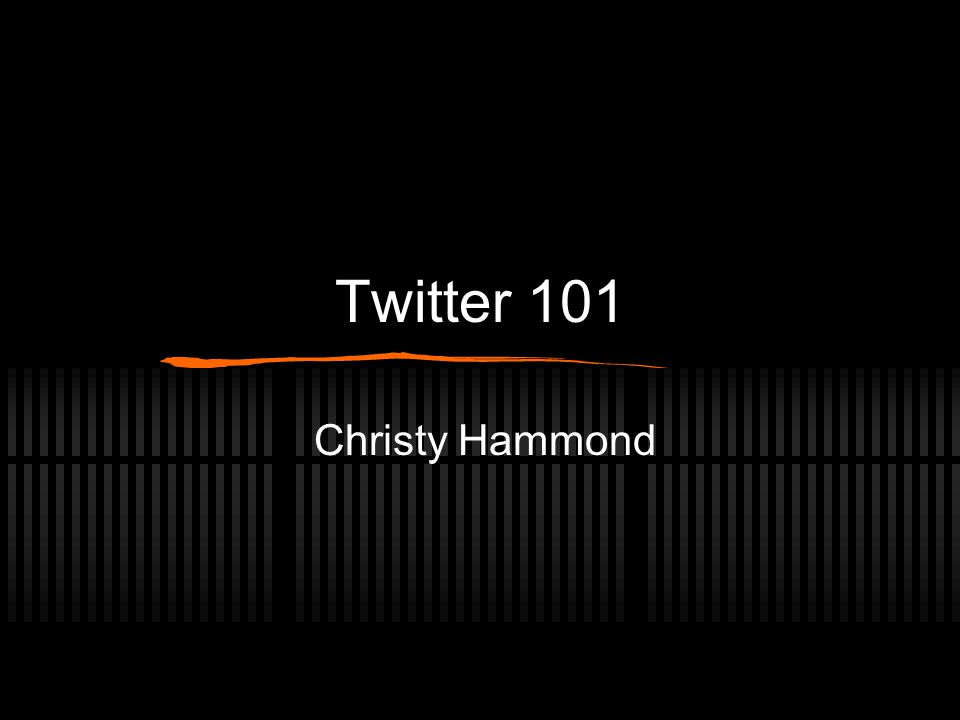 Twitter 101 Christy Hammond