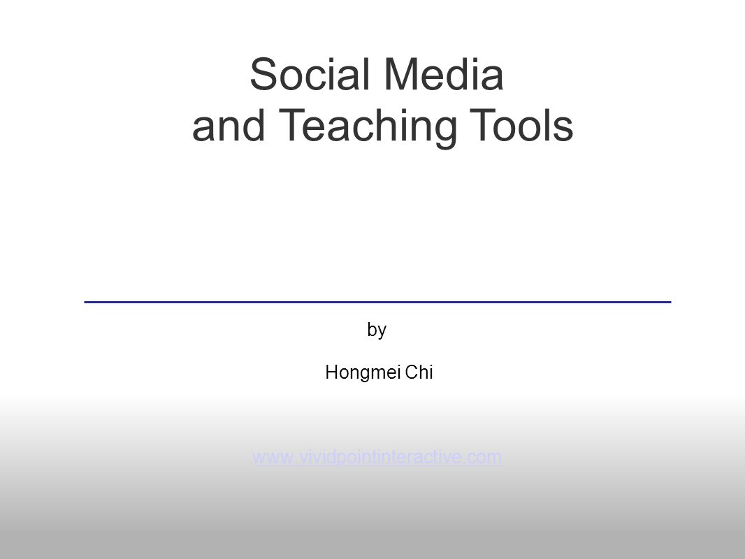 Social Media and Teaching Tools by Hongmei Chi www.vividpointinteractive.com