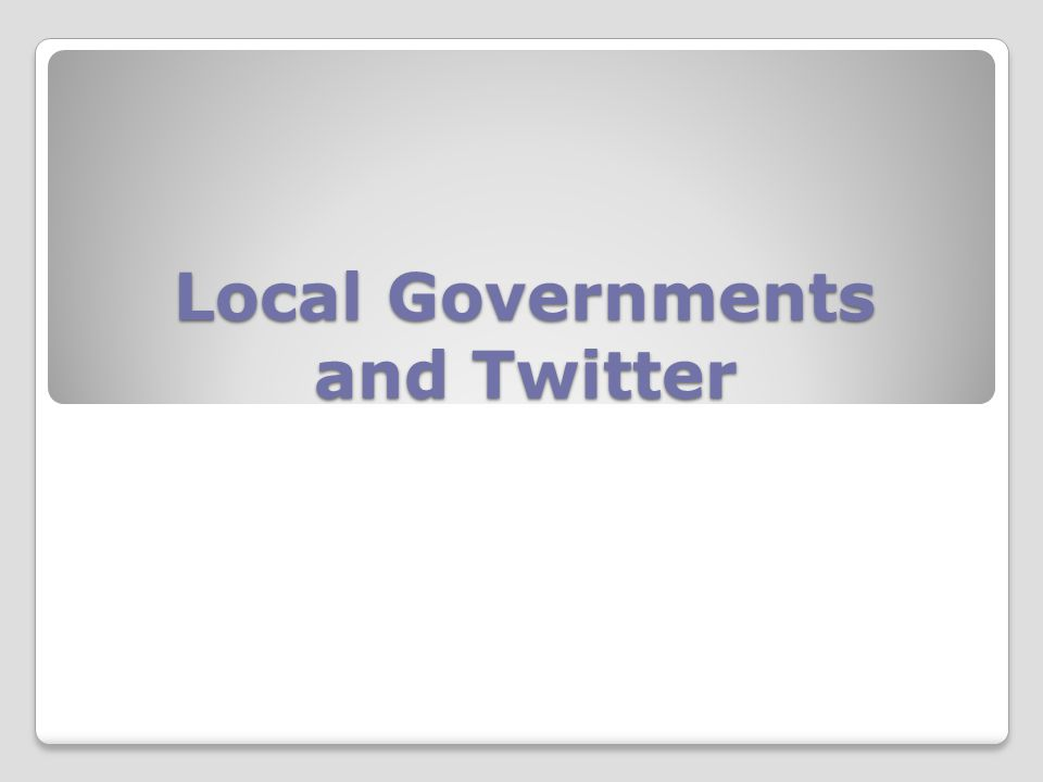 Local Governments and Twitter