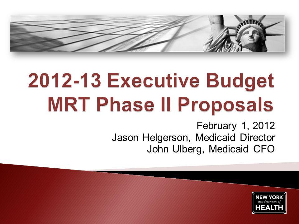 February 1, 2012 Jason Helgerson, Medicaid Director John Ulberg, Medicaid CFO