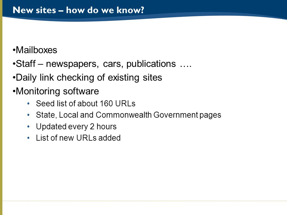 New sites – how do we know. Mailboxes Staff – newspapers, cars, publications ….