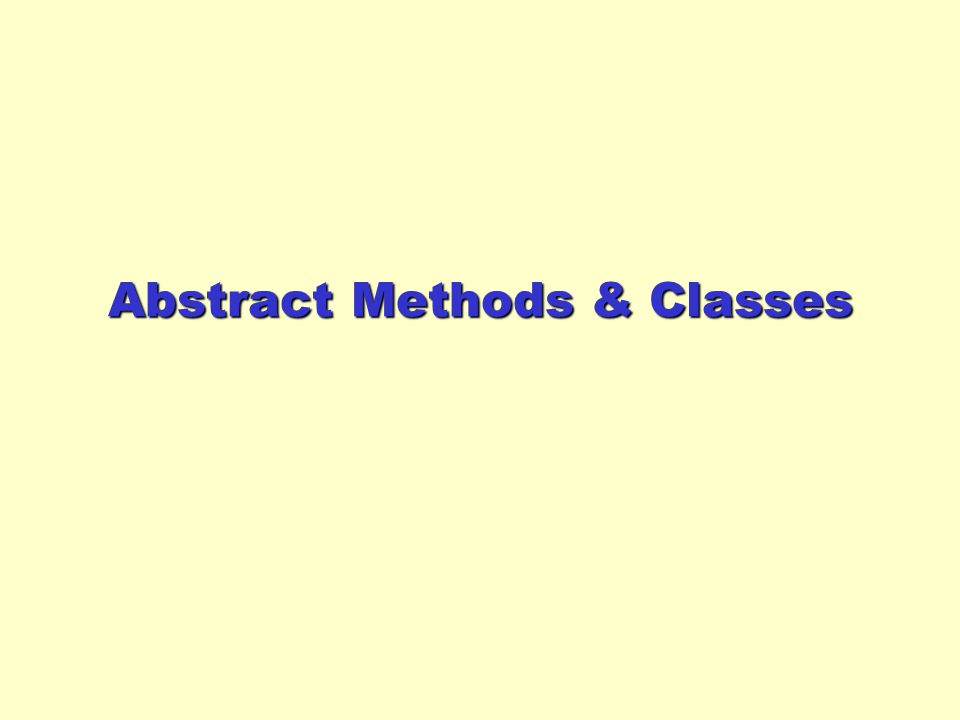 Abstract Methods & Classes