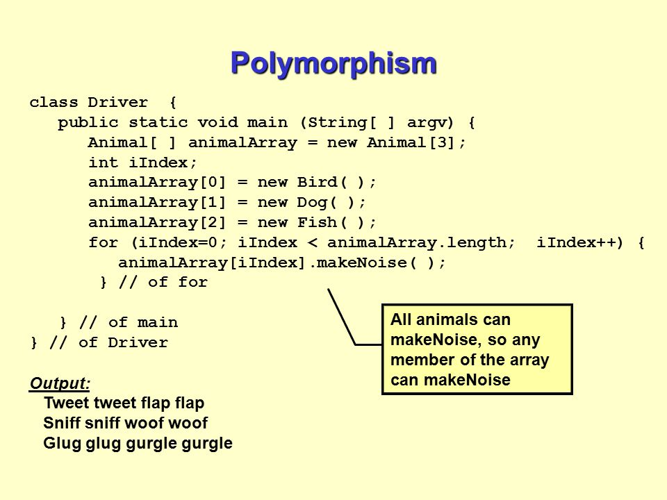 Polymorphism Polymorphism means taking many forms ...