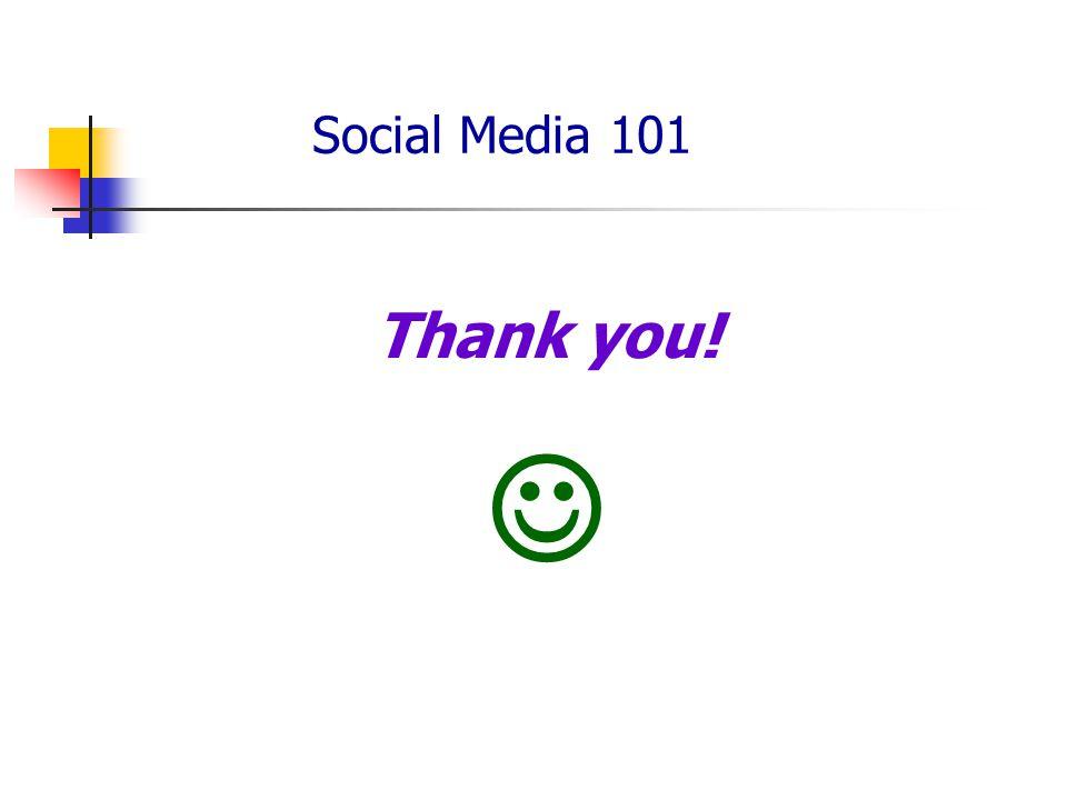 Social Media 101 Thank you!