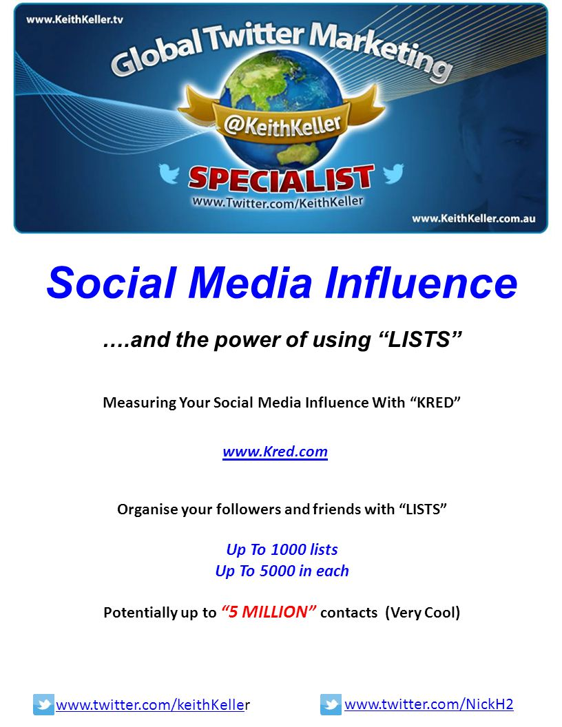 "Social Media Influence ….and the power of using ""LISTS"" Measuring Your Social Media Influence With ""KRED"" www.Kred.com Organise your followers and fri"