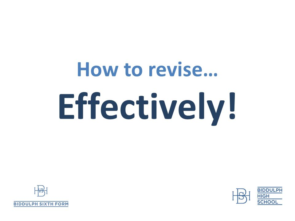 How to revise… Effectively!