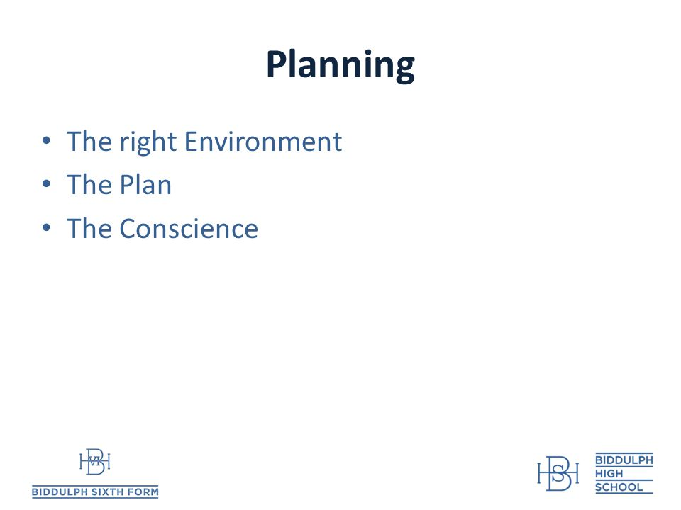 Planning The right Environment The Plan The Conscience