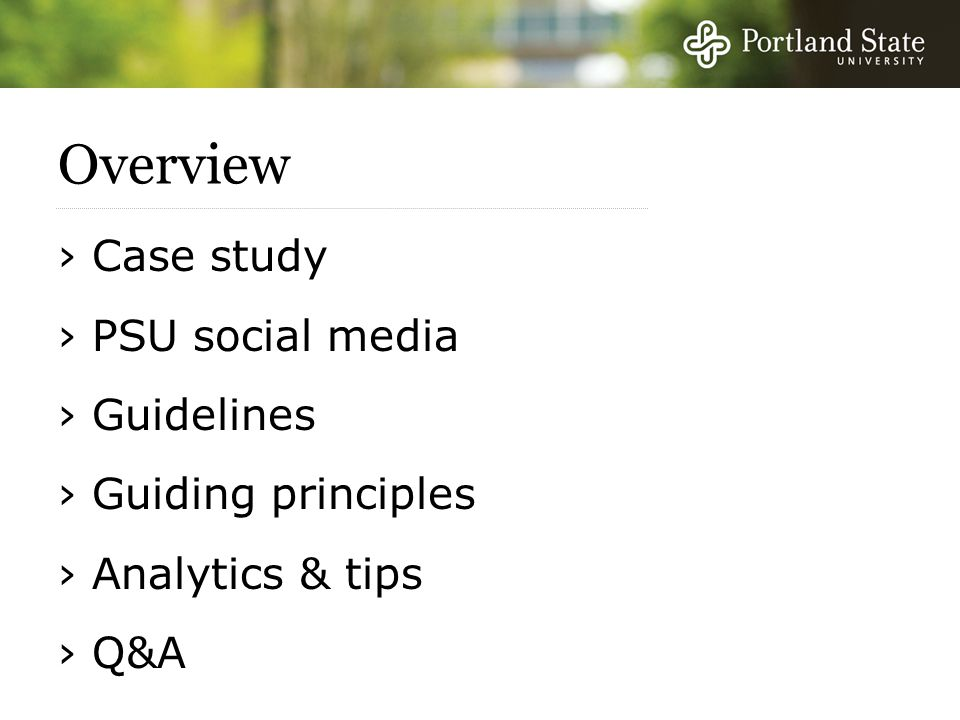 Overview › Case study › PSU social media › Guidelines › Guiding principles › Analytics & tips › Q&A
