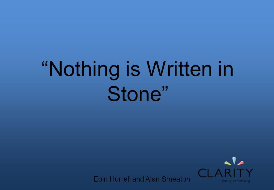 """Nothing is Written in Stone"" Eoin Hurrell and Alan Smeaton"