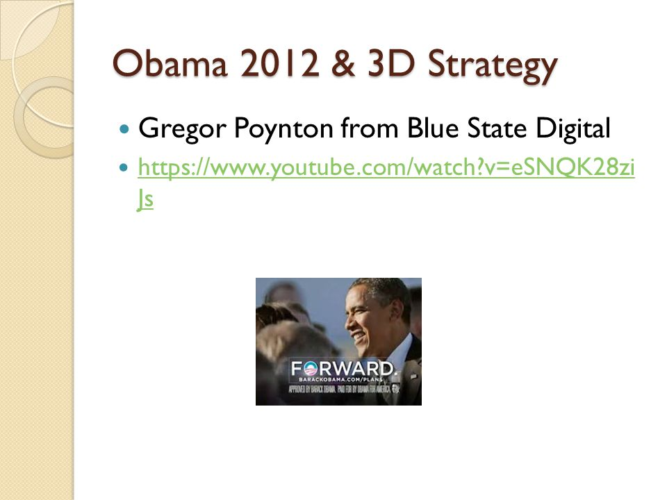 Obama 2012 & 3D Strategy Gregor Poynton from Blue State Digital https://www.youtube.com/watch v=eSNQK28zi Js https://www.youtube.com/watch v=eSNQK28zi Js