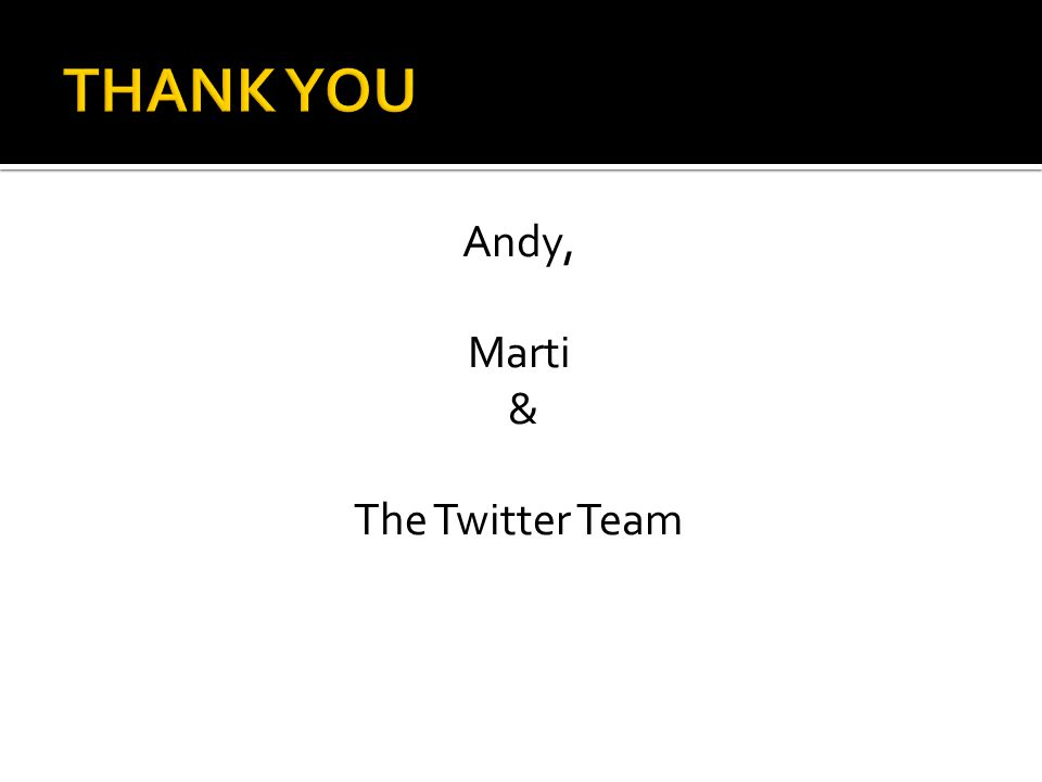 Andy, Marti & The Twitter Team