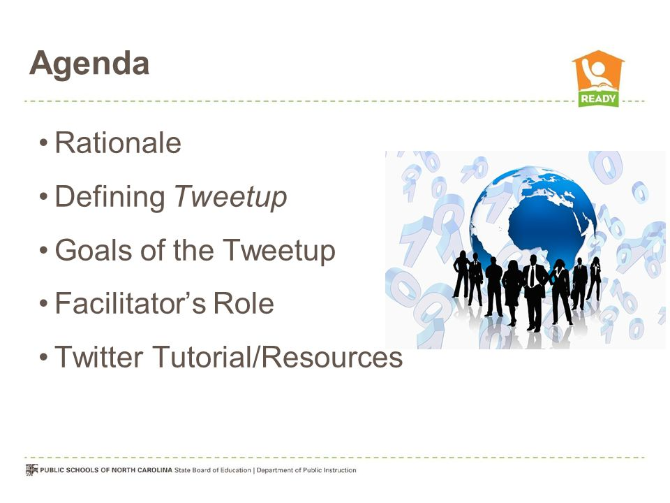 Agenda Rationale Defining Tweetup Goals of the Tweetup Facilitator's Role Twitter Tutorial/Resources