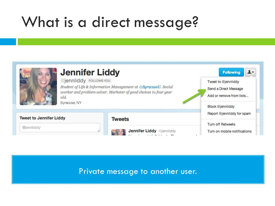 What is a direct message? Private message to another user.
