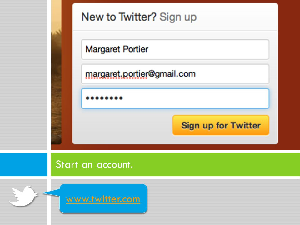 Start an account. www.twitter.com
