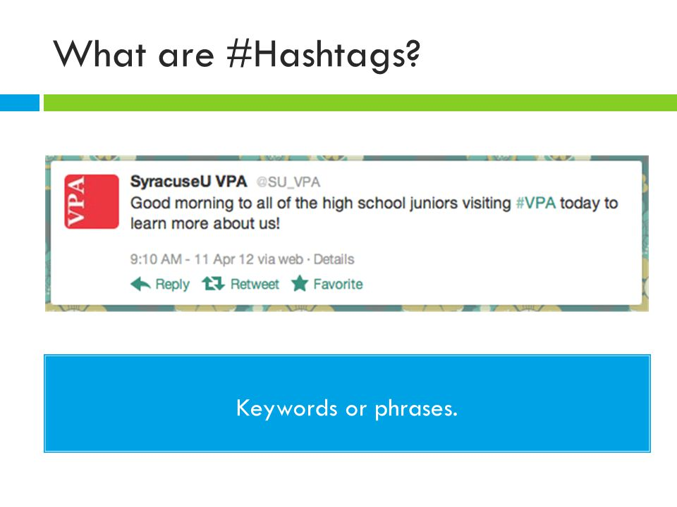 What are #Hashtags Keywords or phrases.