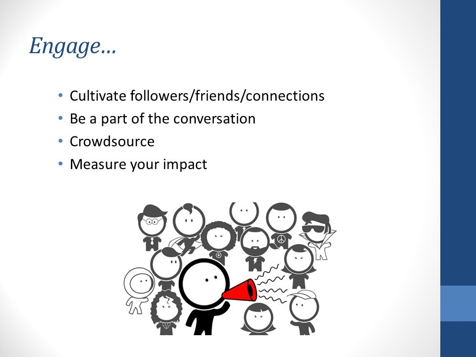 Identify key sources to follow Tweet early and tweet often Share content (e.g.
