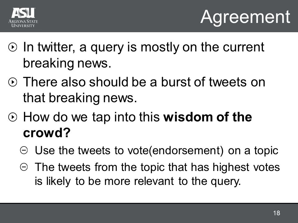 Agreement In twitter, a query is mostly on the current breaking news.
