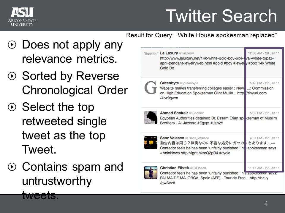 Twitter Search Does not apply any relevance metrics.