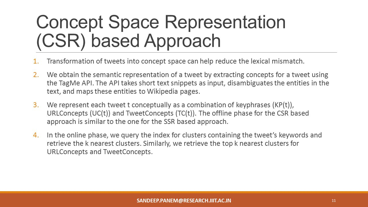 Concept Space Representation (CSR) based Approach 1.Transformation of tweets into concept space can help reduce the lexical mismatch.