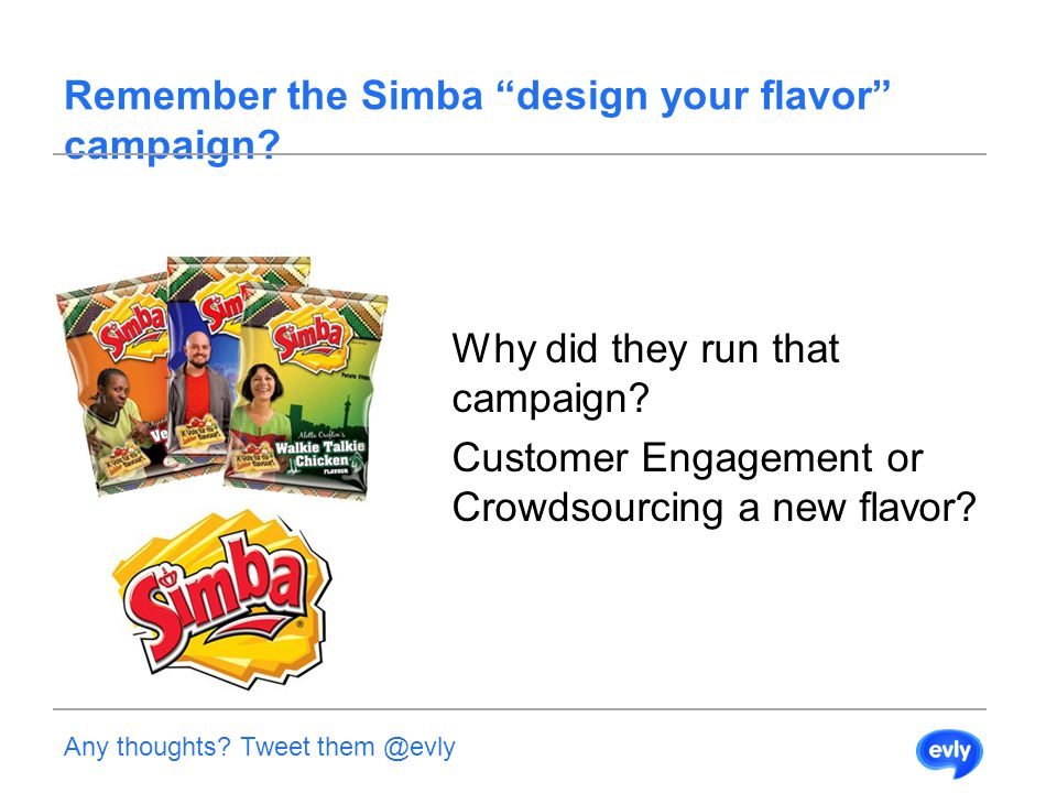 Why did they run that campaign. Customer Engagement or Crowdsourcing a new flavor.