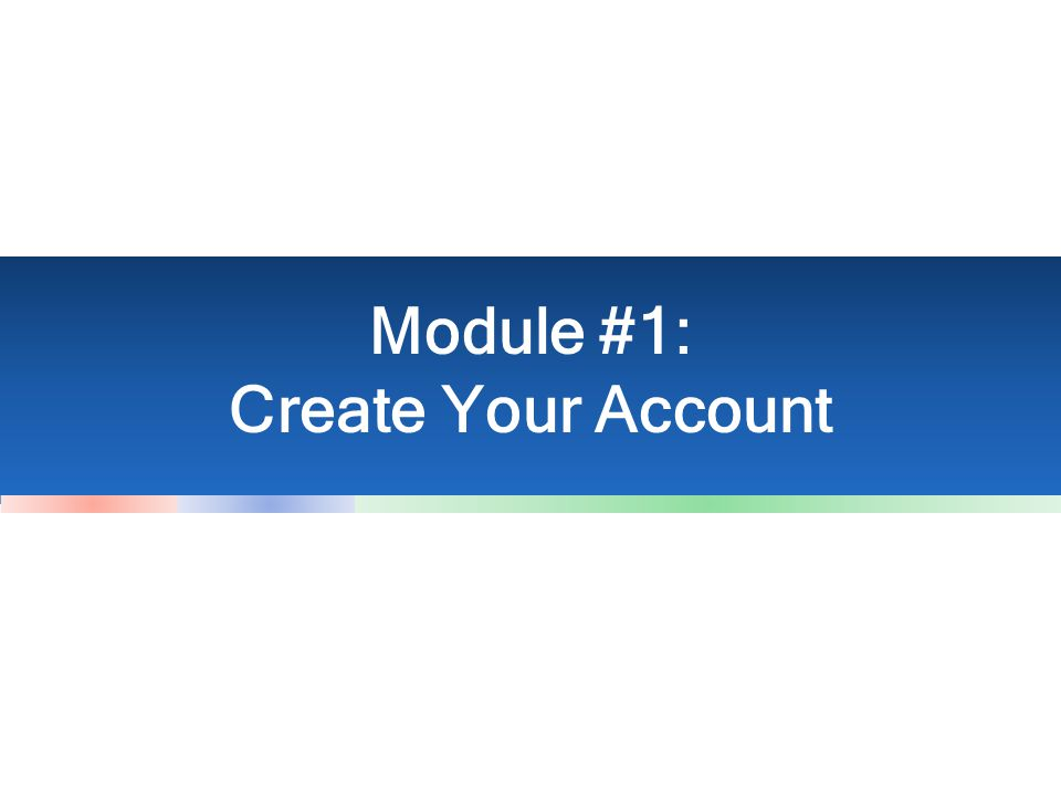 Module #1: Create Your Account