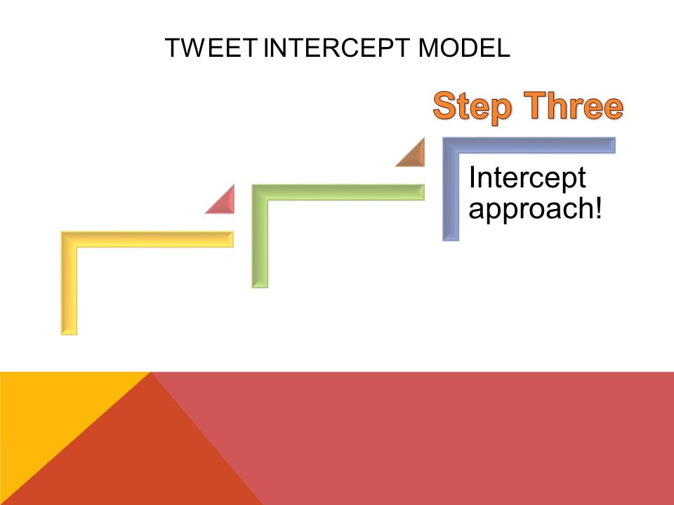 Intercept approach!