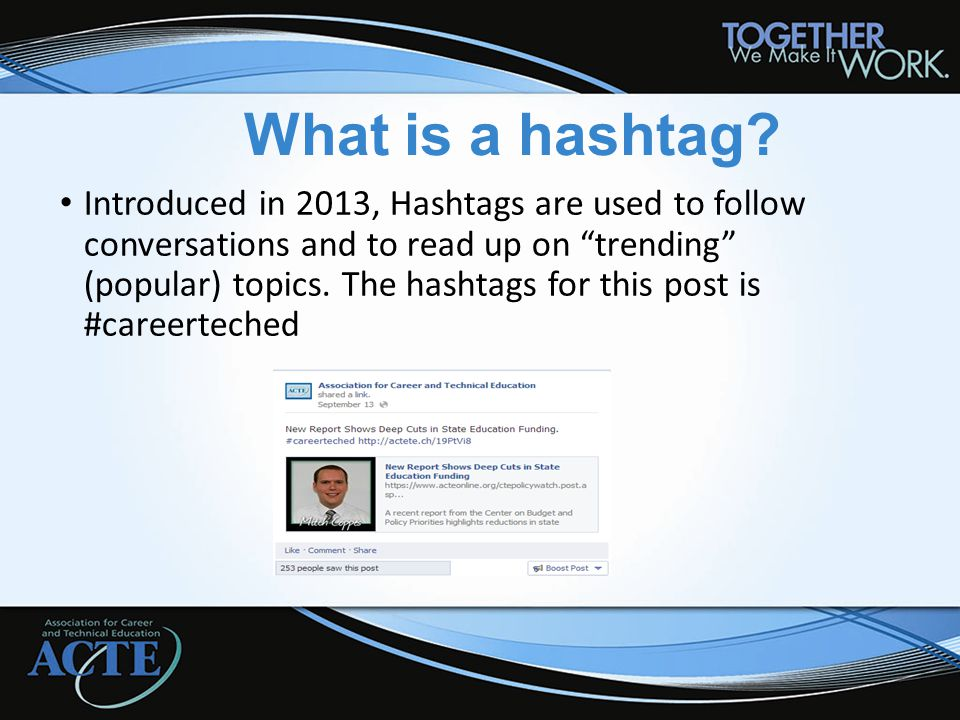 "What is a hashtag? Introduced in 2013, Hashtags are used to follow conversations and to read up on ""trending"" (popular) topics. The hashtags for this"