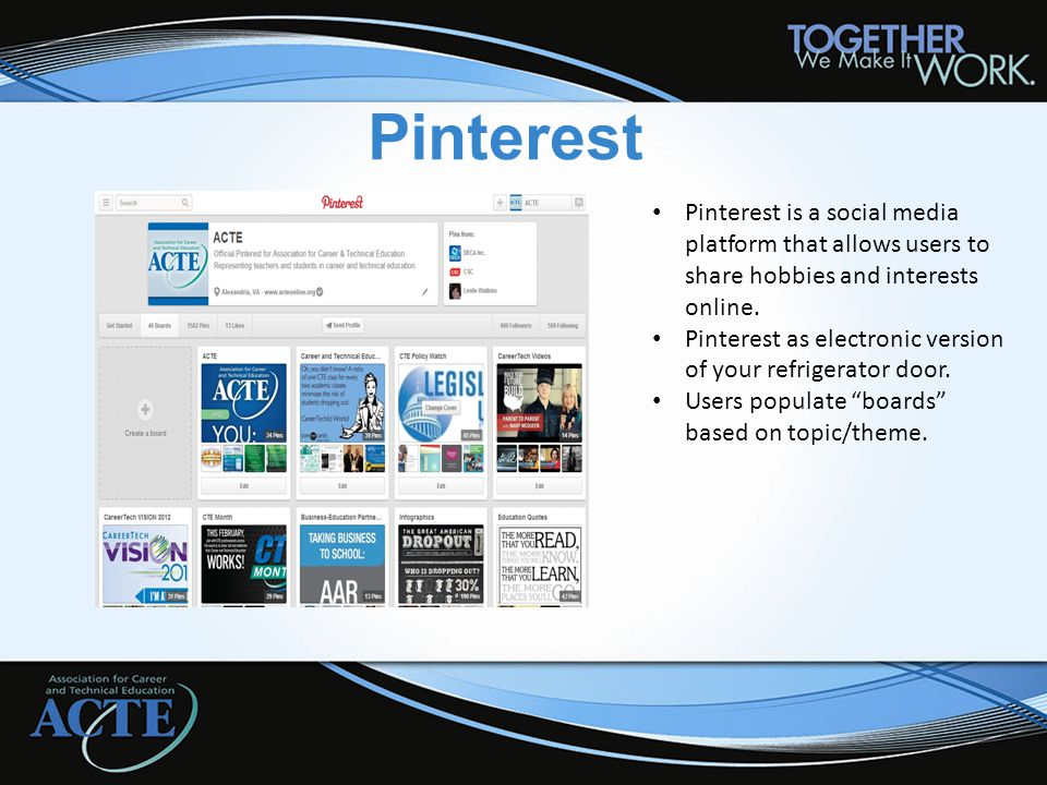 Pinterest Pinterest is a social media platform that allows users to share hobbies and interests online. Pinterest as electronic version of your refrig