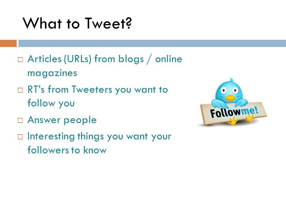 What to Tweet.