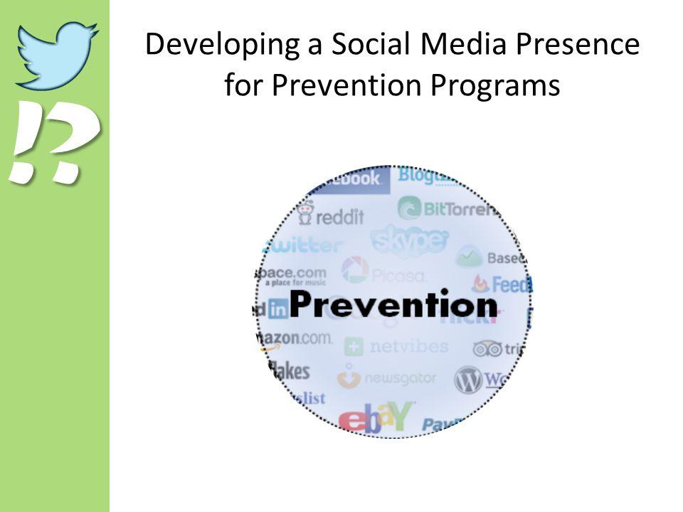!? Developing a Social Media Presence for Prevention Programs