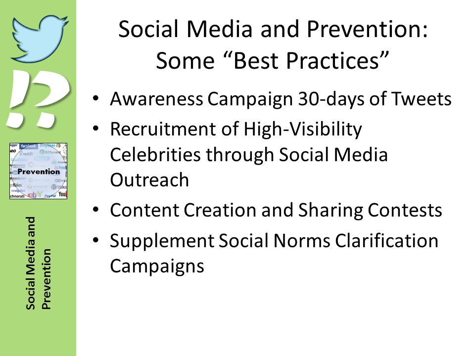 """!? Social Media and Prevention Social Media and Prevention: Some """"Best Practices"""" Awareness Campaign 30-days of Tweets Recruitment of High-Visibility"""
