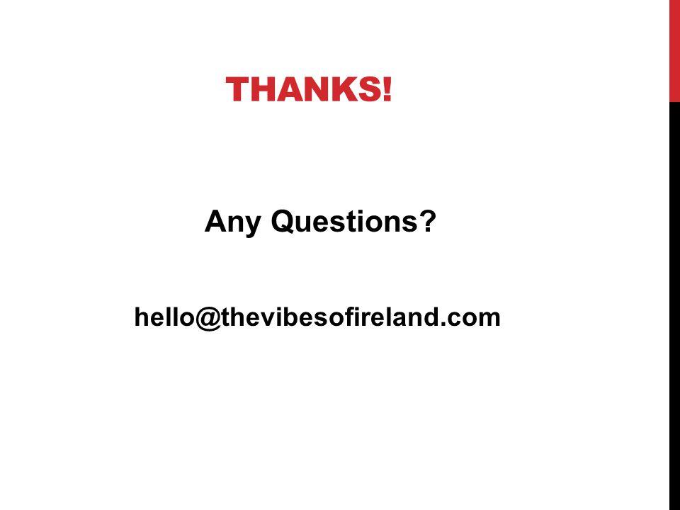 THANKS! Any Questions hello@thevibesofireland.com