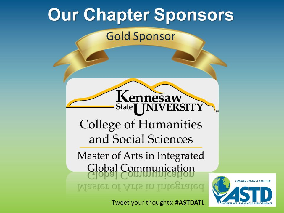 Tweet your thoughts: #ASTDATL Our Chapter Sponsors Gold Sponsor