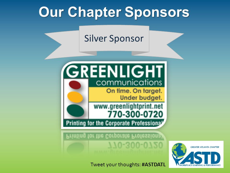 Tweet your thoughts: #ASTDATL Our Chapter Sponsors Silver Sponsor