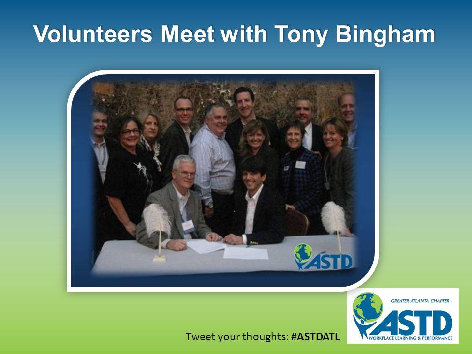 Tweet your thoughts: #ASTDATL Volunteers Meet with Tony Bingham