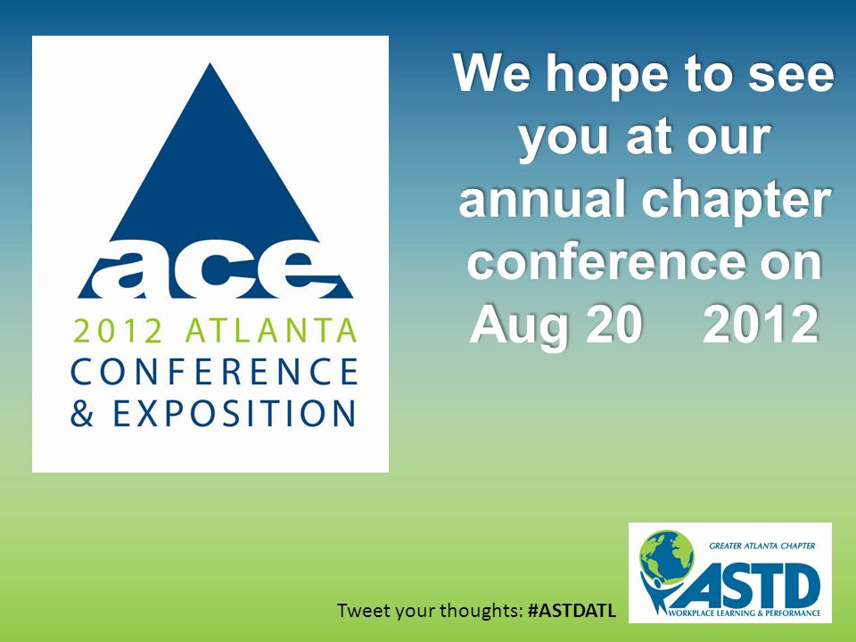 Tweet your thoughts: #ASTDATL We hope to see you at our annual chapter conference on Aug 20 2012