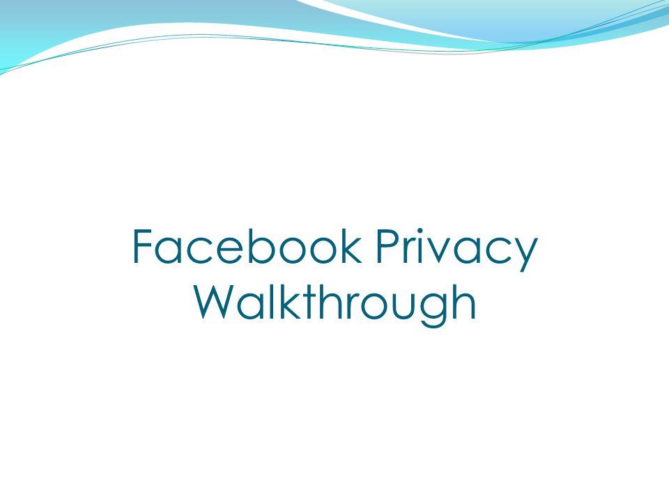 Facebook Privacy Walkthrough