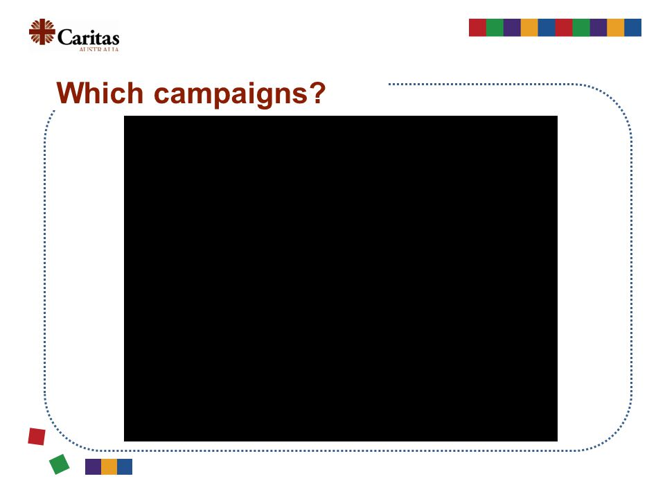 Which campaigns?