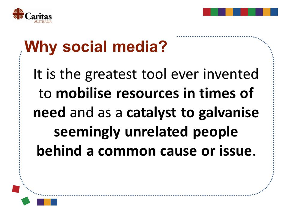 It is the greatest tool ever invented to mobilise resources in times of need and as a catalyst to galvanise seemingly unrelated people behind a common