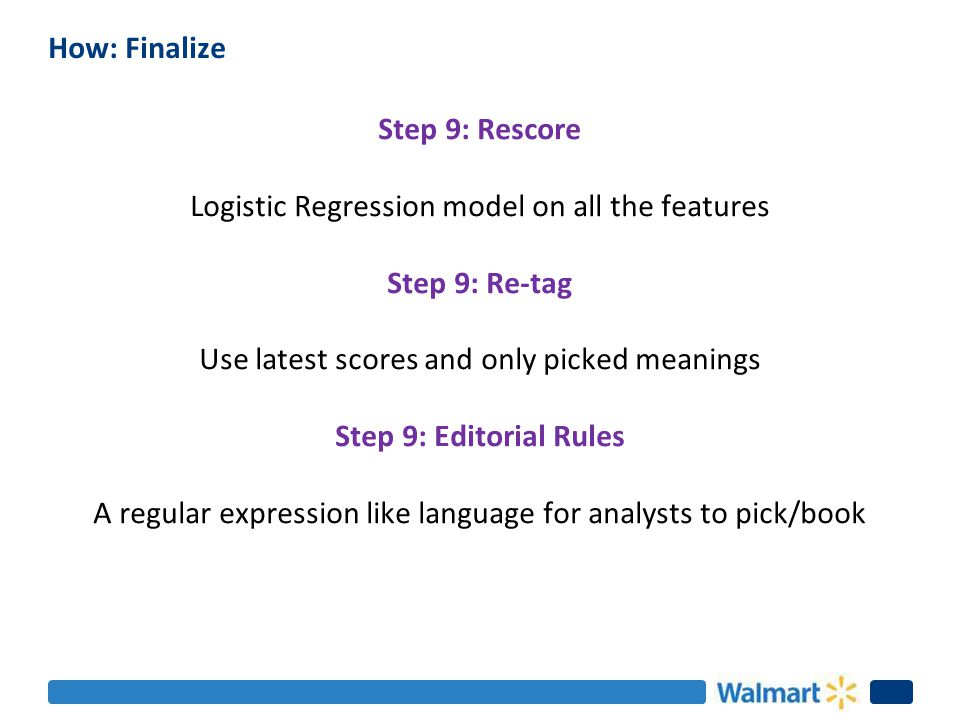 How: Finalize Step 9: Rescore Logistic Regression model on all the features Step 9: Re-tag Use latest scores and only picked meanings Step 9: Editoria