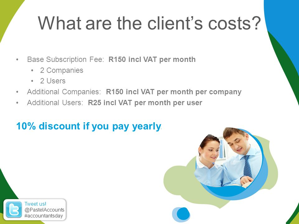 Base Subscription Fee: R150 incl VAT per month 2 Companies 2 Users Additional Companies: R150 incl VAT per month per company Additional Users: R25 incl VAT per month per user 10% discount if you pay yearly.