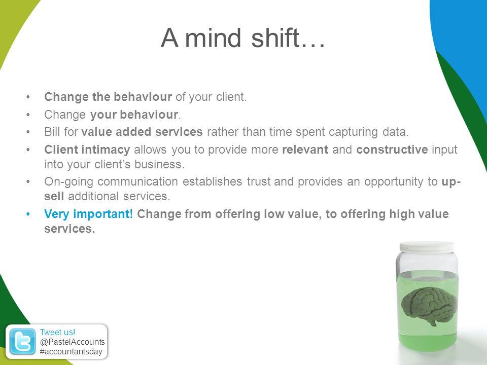 Change the behaviour of your client. Change your behaviour.